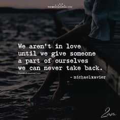 We Aren't In Love Until We Give A Part Of Ourselves - https://themindsjournal.com/arent-love-give-part/