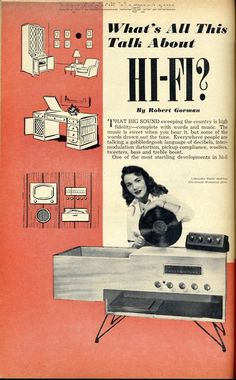 Hi-Fi, the newest technology of the day... high fidelity radio & record player all in one.