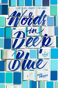 #CoverReveal   Words in Deep Blue by Cath Crowley