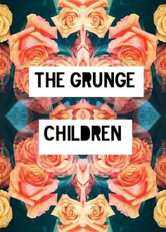 The #grunge #children