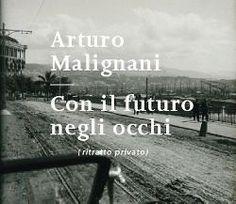 """Elena Commessatti firma la biografia di Arturo Malignani, appassionato ideatore udinese: """"Con il futuro negli occhi"""" edito da Forum. L'autrice dialoga col bisnipote Federico"""