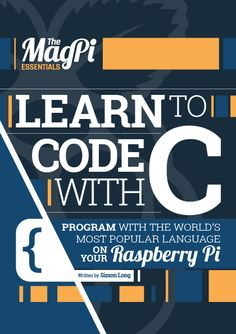 Learn C Essentials from The MagPi. The C programming language been used to program everything from the tiny microcontrollers used in watches and toasters up to huge software systems – most of Linux (and Raspbian itself) is written in it. Learn to code with C on your Raspberry Pi across 13 packed chapters.