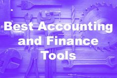 The Six Best Accounting and Finance Tools for Small Business