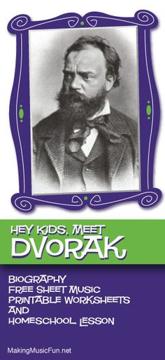 hey Kids, Meet Antonin Dvorak | Composer Biography and Music Lesson Resources - http://makingmusicfun.net/htm/f_mmf_music_library/hey-kids-meet-anton-dvorak.htm