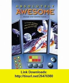 Absolutely Awesome (9780842330435) Michael Carroll, Caroline Carroll , ISBN-10: 0842330437  , ISBN-13: 978-0842330435 ,  , tutorials , pdf , ebook , torrent , downloads , rapidshare , filesonic , hotfile , megaupload , fileserve