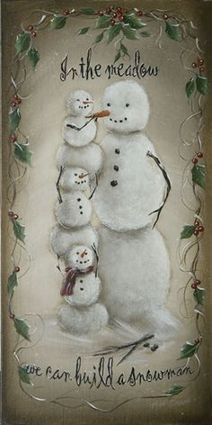 Snowman painting with quote, in the meadow we can build a snowman. Vintage Christmas Cards, Christmas Signs, Christmas Pictures, Christmas Snowman, Christmas Projects, Winter Christmas, Holiday Crafts, Christmas Holidays, Christmas Decorations