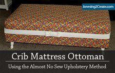Brilliant! Buying foam costs a fortune. Instead use an old crib mattress to make your ottoman!   Crib Mattress Ottoman Tutorial - Jonesing2Create