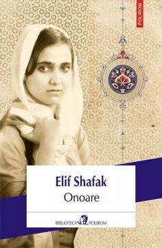 Onoare, de Elif Shafak începe cu o crimă: un fiu îşi înjunghie mama pentru că o suspectează de adulter şi pentru că crede că e de datoria lui să aperere on