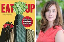 """#Green Roof Designer & Author Lauren Mandel To Hold Launch for New #UrbanAgriculture Book """"EAT UP"""" on Aug. 20 in #Chicago (http://livingarchitecturemonitor.com/index.php/news/allnews/199-green-roof-designer-author-holds-book-launch)   #food #garden #gardening #urbanfarming #farming #agriculture #urbanag #greenroofs #greenwalls #eco  #sustainbility #rooftopgardens #livingarchitecture"""