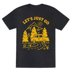 "This hipster road trip shirt is perfect for the wanderlust gypsy who loves to travel, road trip and explore, like ""let's just go!"" This travel shirt is great for fans of wanderlust quotes, travel inspiration, travel quotes, travel shirts, road trip quotes and nature shirts.  Take 25% Off Everything Now Through Wednesday April 20th!"
