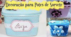 Decoração para Potes de Sorvete: exemplo de reciclagem! - Arteblog