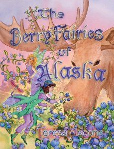 The Berry Fairies of Alaska (By Teresa Ascone) On Thriftbooks.com. FREE US shipping on orders over $10. The Berry Fairies of Alaska is delightful fairy tale with full color illustrations featuring the fairies who care for the wild berries of Alaska: there are two categories: the Glayins care for...