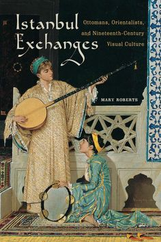 Buy Istanbul Exchanges by Mary Roberts at Mighty Ape NZ. In Istanbul Exchanges, Mary Roberts offers an innovative way of understanding Orientalism by shifting the focus from Europe to Istanbul and examining . Istanbul Travel, Maori Art, Award Winning Books, Story Of The World, Art Google, New Books, The Book, Cool Art, How To Become