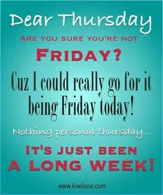 Weekend Quotes : Happy Thursday - Quotes Sayings Funny Thursday Quotes, Friday Quotes Humor, Thursday Humor, Funny Quotes, Funny Friday, Hello Thursday, Thirsty Thursday, Thursday Friday, Throwback Thursday