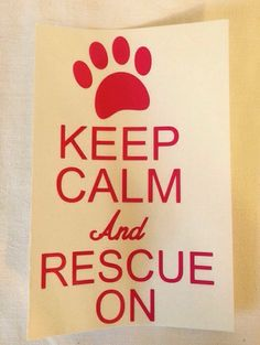 Keep calm and rescue on car window decal PINK by TheLittleSparkleShop on Etsy https://www.etsy.com/listing/223078237/keep-calm-and-rescue-on-car-window-decal