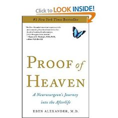 A SCIENTIST'S CASE FOR THE AFTERLIFE  Thousands of people have had near-death experiences, but scientists have argued that they are impossible. Dr. Eben Alexander was one of those scientists. A highly trained neurosurgeon, Alexander knew that NDEs feel real, but are simply fantasies produced by brains under extreme stress.