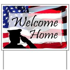 Military Welcome Home Yard Sign on CafePress.com