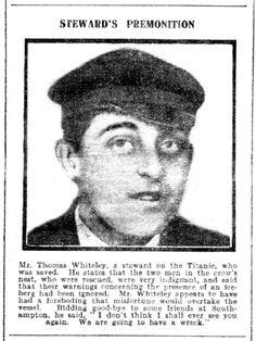 Steward's Premonition - Mr. Thomas Whiteley, a steward on the Titanic, who was saved. See his Geni profile http://geni.com/KmRnP
