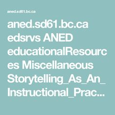 aned.sd61.bc.ca edsrvs ANED educationalResources Miscellaneous Storytelling_As_An_Instructional_Practice.pdf