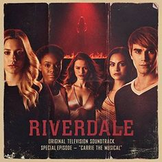 Original Television Soundtrack (OST) from the series Riverdale: Special Episode - Carrie The Musical (2018). Music by Various Artists (Riverdale Cast).  #Riverdale #CarrieTheMusical #Soundtrack by Riverdale Cast #series #music #tvseries