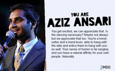 I took Zimbio's 'Which Stand-Up Comedian Are You?' quiz and I'm Aziz Ansari. Who are you? - Quiz