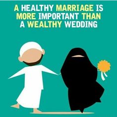A healthy marriage is more important than a wealthy wedding :)