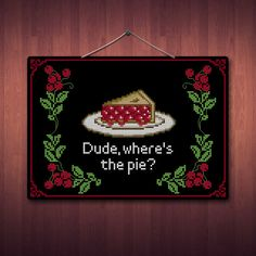Dude Where's The Pie Supernatural Cross Stitch by Stitchykins, $5.00