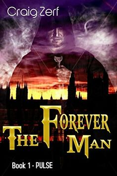 """""""The Forever Man: Pulse""""  ***  Craig Zerf  (2014)"""