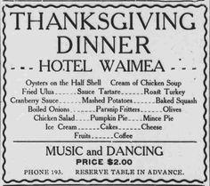 https://flic.kr/p/BfRH6g | Thanksgiving Dinner - Hotel Waimea | The Garden Island, November 23, 1915, Page 4 chroniclingamerica.loc.gov/lccn/sn82015411/1915-11-23/ed-...  Hawaii Digital Newspaper Project hdnpblog.wordpress.com/