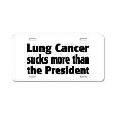 Lung cancer sick more than the president