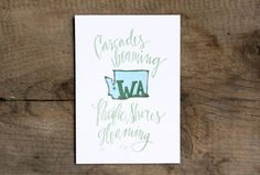 "letterpress washington state print; ""cascades beaming, pacific shores gleaming"""