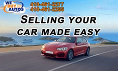 Selling Your Car Made Easy At WeBuyAutos! Contact Us: (410) 461-2277 (Ellicott City) (410) 461-2255 (White Marsh) (877) 582-2777 Toll Free Visit http://webuyautos.org/