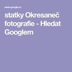 statky Okresaneč fotografie - Hledat Googlem