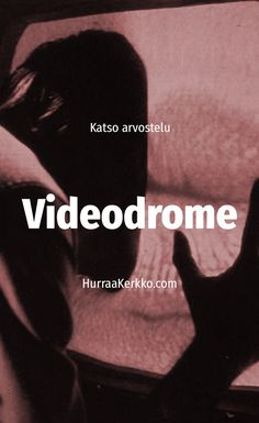Arvostelussa kyberpunkin pioneerielokuva Videodrome: https://hurraakerkko.com/2017/08/19/videodrome-1983-arvostelu/
