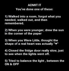 I've done all of these haha