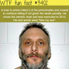 Man in prison, wants the death penalty - WTF fun facts