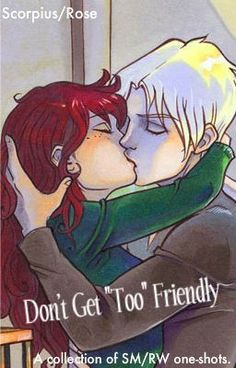rose & scorpius don't get too friendly. Oops. Lol