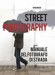 Street photography. Manuale del fotografo di strada di Da... https://www.amazon.it/dp/8865207388/ref=cm_sw_r_pi_dp_x_IyFIyb31AHYW2