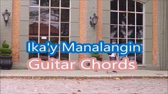 Ika'y Manalangin Guitar Chords - JW Broadcasting Music Video February 2017  http://www.jwbmv.com/ikay-manalangin-simplified-guitar-chords/