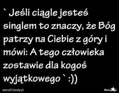 Wierzę w to! Everything And Nothing, Some Quotes, More Than Words, Motto, Sentences, Relationship Goals, Quotations, Texts, Funny Quotes