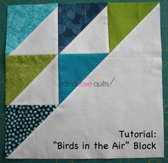 #done          Mama Love Quilts: Tutorial: Birds in the Air Quilt Block.  Includes AWESOME layout ideas.  The simple HST, it is the Little Engine THAT COULD.          THANK YOU FOR SHARING!