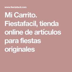 Mi Carrito. Fiestafacil, tienda online de artículos para fiestas originales
