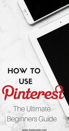 How to Use Pinterest for Beginners - All the terms you need to know in order to use this inspiration platform like a pro! Click through to read more @ www.hedonistit.com