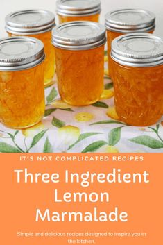 Three Ingredient Lemon Marmalade - It's Not Complicated Recipes Jelly Recipes, Lemon Recipes, Jam Recipes, Canning Recipes, Kitchen Recipes, Side Dish Recipes, Sauce Recipes, Sweet Recipes, Lemon Jam