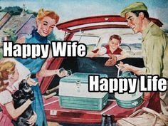 Happy Wife Happy Life. Esposa feliz, vida feliz.