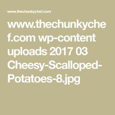 www.thechunkychef.com wp-content uploads 2017 03 Cheesy-Scalloped-Potatoes-8.jpg