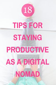 Essential Tips for working efficiently as a Digital Nomad!  #DigitalNomad #LocationIndependent #Business #SocialMedia #Tech #Travel #TravelBlog #WorkRemotely