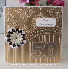 Golden wedding anniversary card -made with the all occasion embossing folder aka 'that folder' Mais 50th Anniversary Cards, Golden Wedding Anniversary, Anniversary Greetings, Anniversary Flowers, Wedding Cards Handmade, Greeting Cards Handmade, Embossed Cards, Creative Cards, Homemade Cards