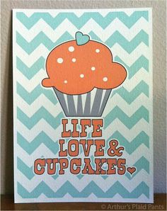 cupcake- I would want the icing a different color and the color of the words too