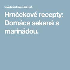 Hrnčekové recepty: Domáca sekaná s marinádou. Food And Drink